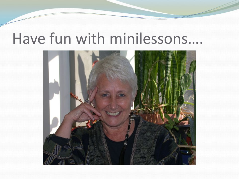 Have fun with minilessons….