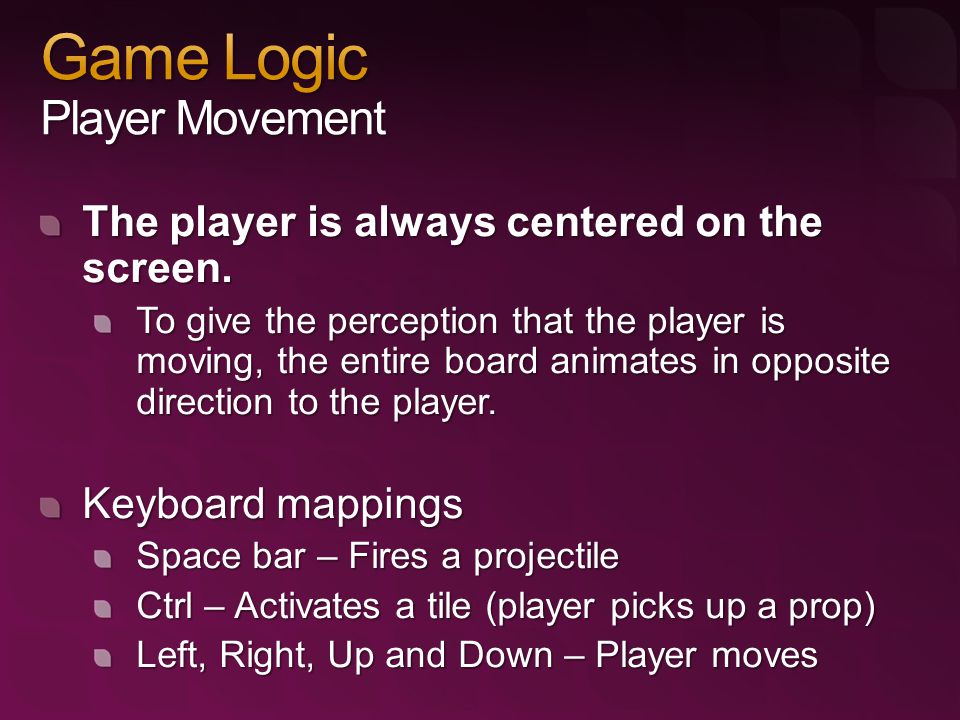 The player is always centered on the screen.
