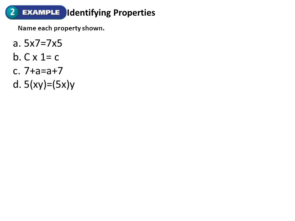Objective 2: Using Properties Using Mental Math With Addition Use mental math to simplify (81 + 6) + 9.