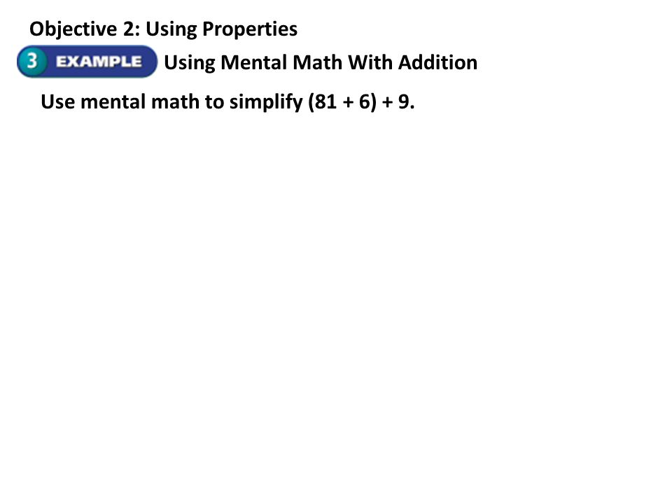 2-4 Variables and Equations Objective 1: Classifying Types of Equations An equation is a mathematical sentence with an equal sign.