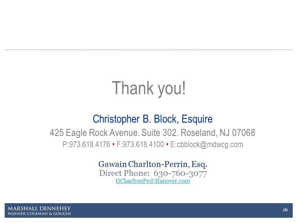Thank you. Christopher B. Block, Esquire 425 Eagle Rock Avenue.