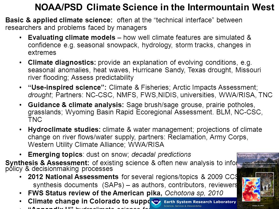 Basic & applied climate science: often at the technical interface between researchers and problems faced by managers Evaluating climate models – how well climate features are simulated & confidence e.g.