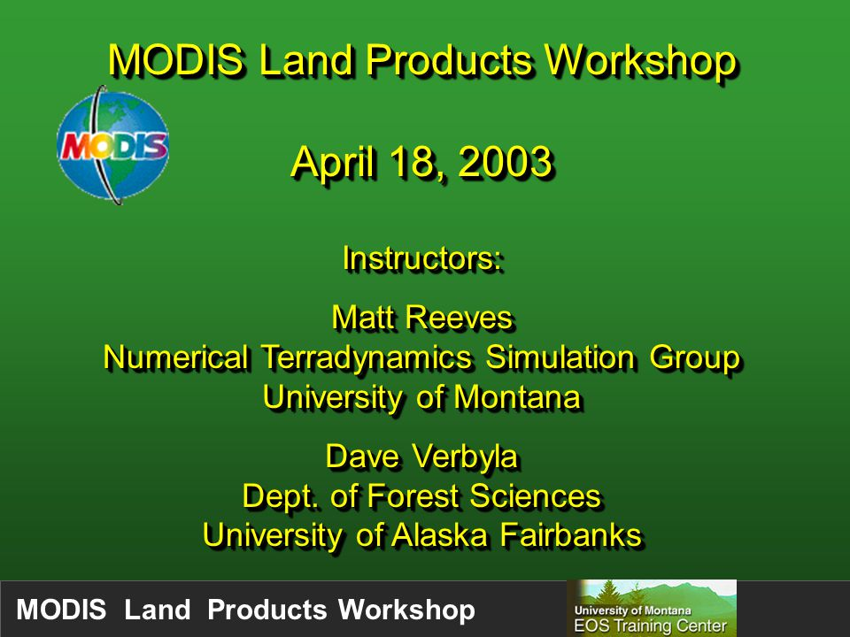MODIS Land Products Workshop MOD 09Surface Reflectance MOD 11Land Surf.
