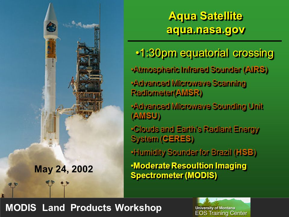 MODIS Land Products Workshop - Atmosphere, land, and ocean remote sensing - Global coverage - 2330 km swath - 36 channels - 2 @ 250m pixels, 5 @ 500m, 29 @ 1km - On-board calibration - Improved geo-referencing - Atmosphere, land, and ocean remote sensing - Global coverage - 2330 km swath - 36 channels - 2 @ 250m pixels, 5 @ 500m, 29 @ 1km - On-board calibration - Improved geo-referencing The MODIS Instrument Moderate Resolution Imaging Spectroradiometer The MODIS Instrument Moderate Resolution Imaging Spectroradiometer