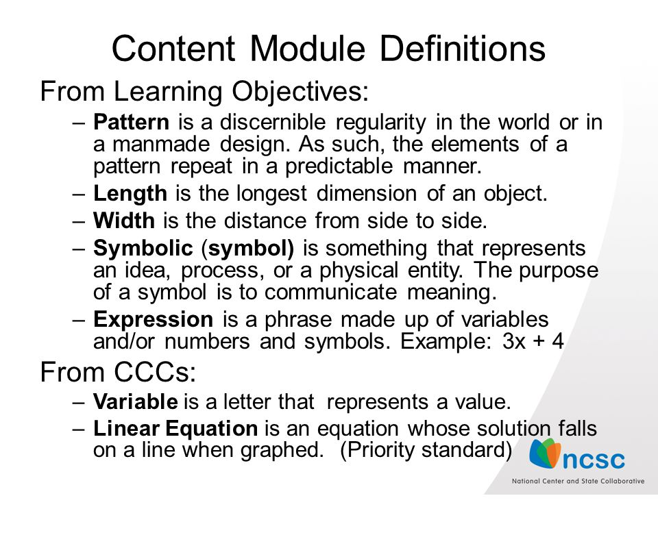 Content Module Definitions From Learning Objectives: –Pattern is a discernible regularity in the world or in a manmade design.
