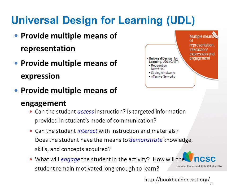 Universal Design for Learning (UDL) http://bookbuilder.cast.org/ 29 Provide multiple means of representation Provide multiple means of expression Provide multiple means of engagement Can the student access instruction.