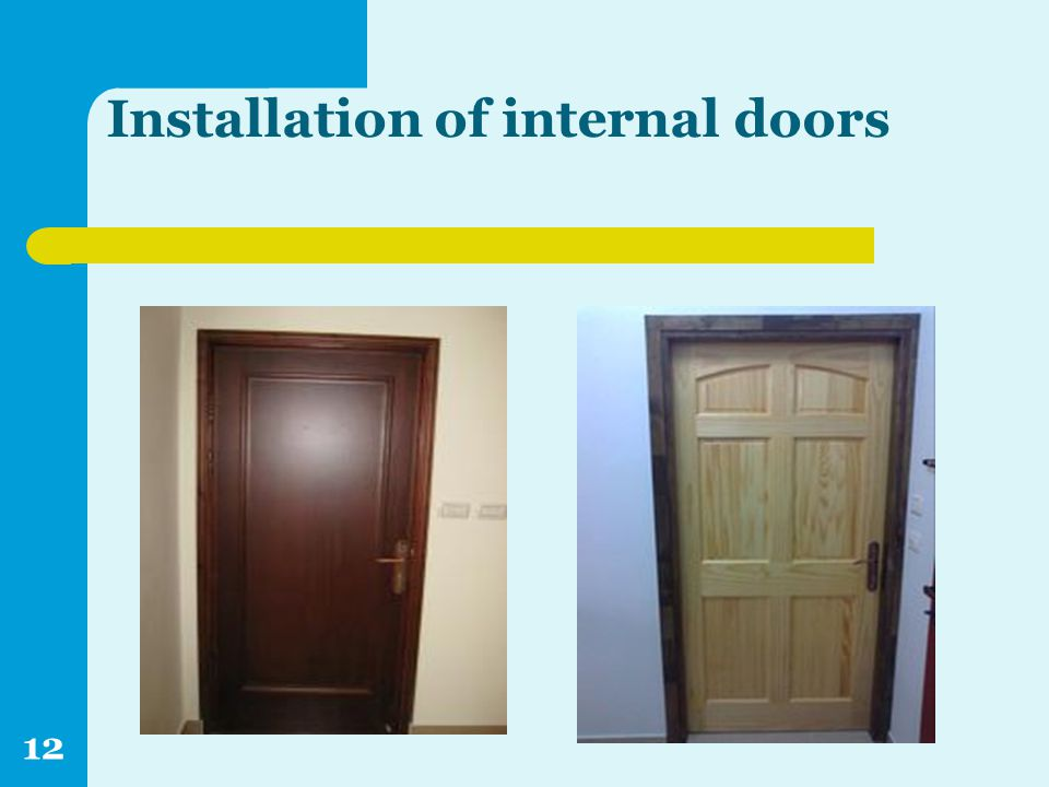 Installation of internal doors 12