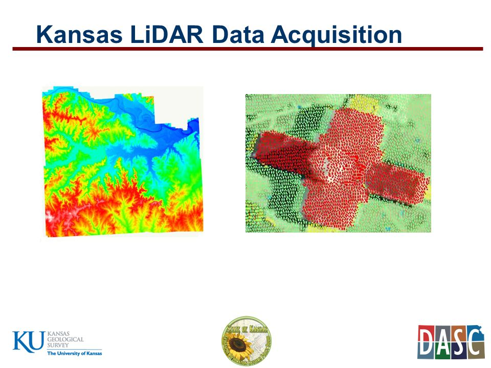 How to acquire LiDAR data from DASC DASC Data Catalog: 1.http://www.kansasgis.org/cataloghttp://www.kansasgis.org/catalog 1.Select Elevation category 1.Select project year and navigate on interactive map to area of interest Note: data download requires user to setup a free user account