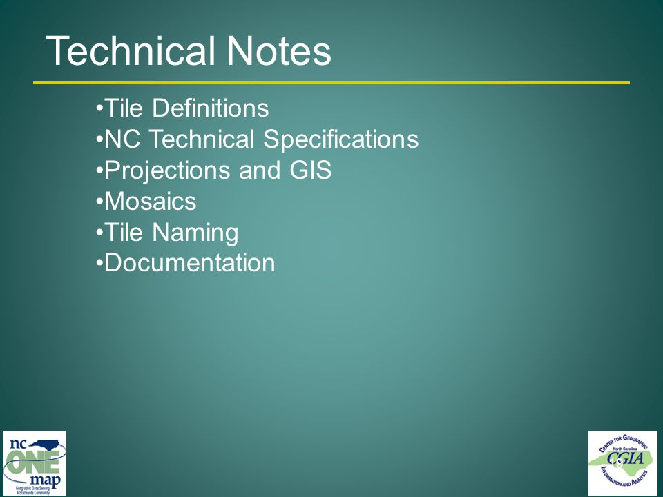 Tile Definitions NC Technical Specifications Projections and GIS Mosaics Tile Naming Documentation 19 Technical Notes