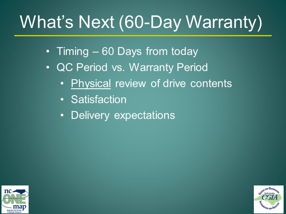37 Whats Next (60-Day Warranty) Timing – 60 Days from today QC Period vs.