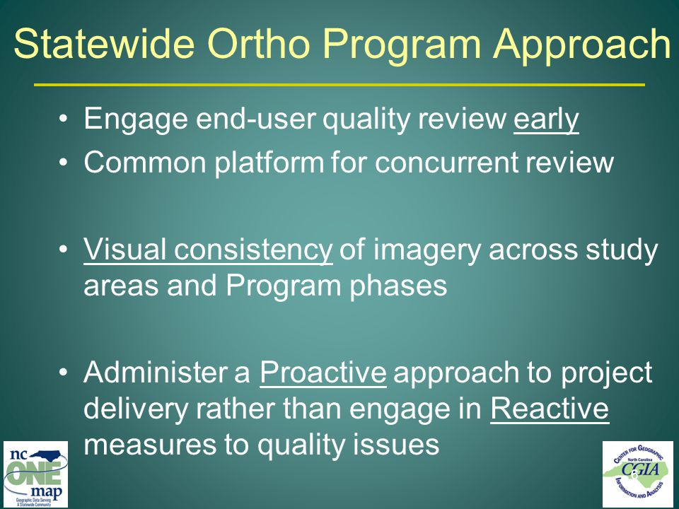 Statewide Ortho Program Approach Engage end-user quality review early Common platform for concurrent review Visual consistency of imagery across study areas and Program phases Administer a Proactive approach to project delivery rather than engage in Reactive measures to quality issues 6