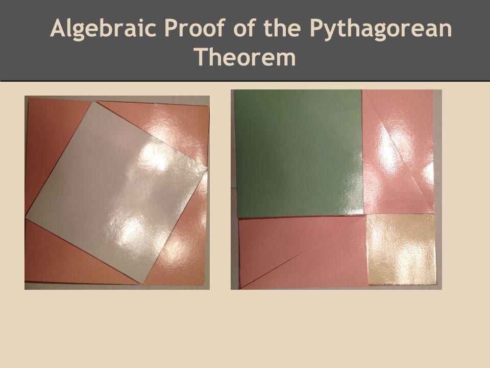 Algebraic Proof of the Pythagorean Theorem