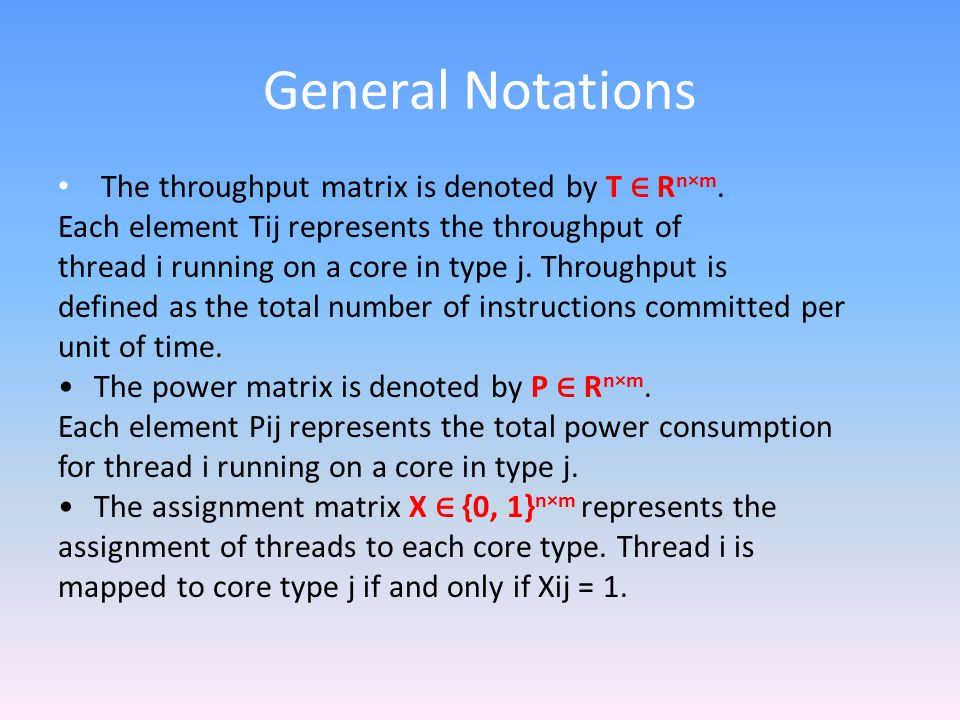 Constraints Objective function: Maximize performance defined by the total throughput, maximize i,j TijXij First, the power budget needs to be satisfied, i,j i,j PijXij total TDP of cores.