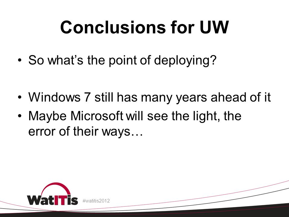 Conclusions for UW So whats the point of deploying.