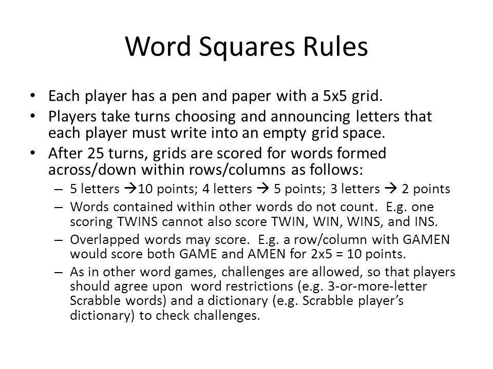 Word Squares Rules Each player has a pen and paper with a 5x5 grid.