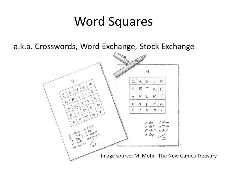 Word Squares a.k.a. Crosswords, Word Exchange, Stock Exchange Image source: M.