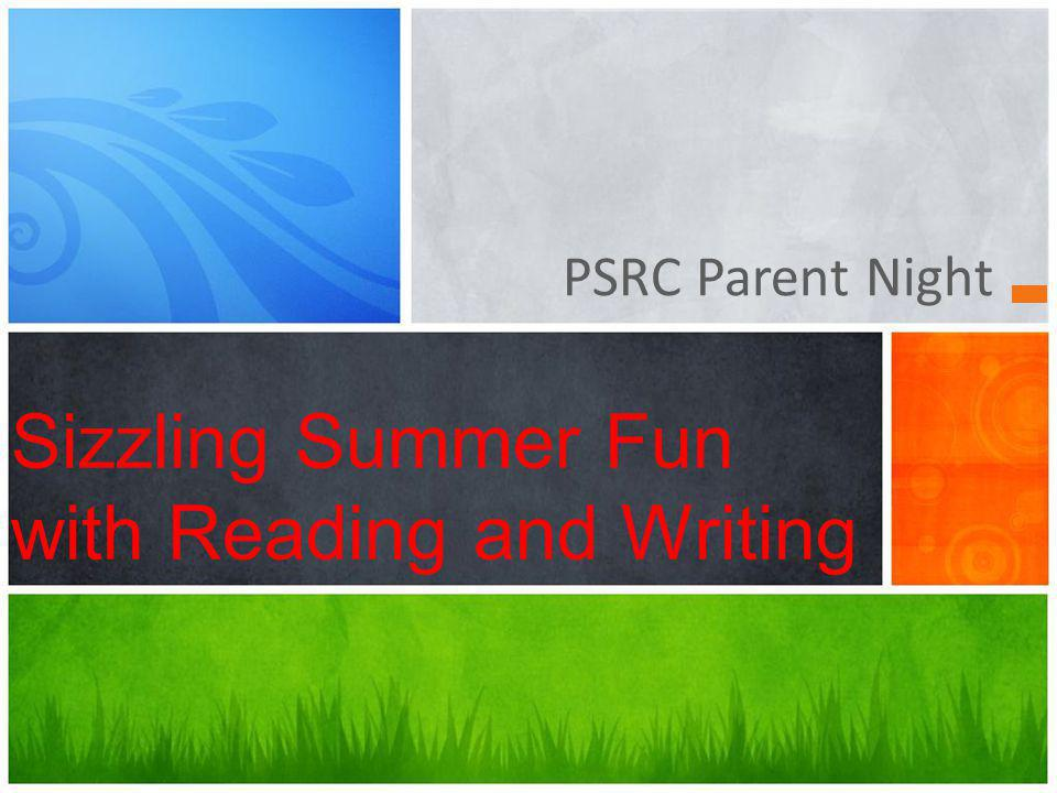 PSRC Parent Night Sizzling Summer Fun with Reading and Writing