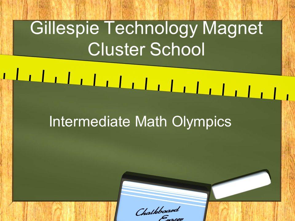Gillespie Technology Magnet Cluster School Intermediate Math Olympics