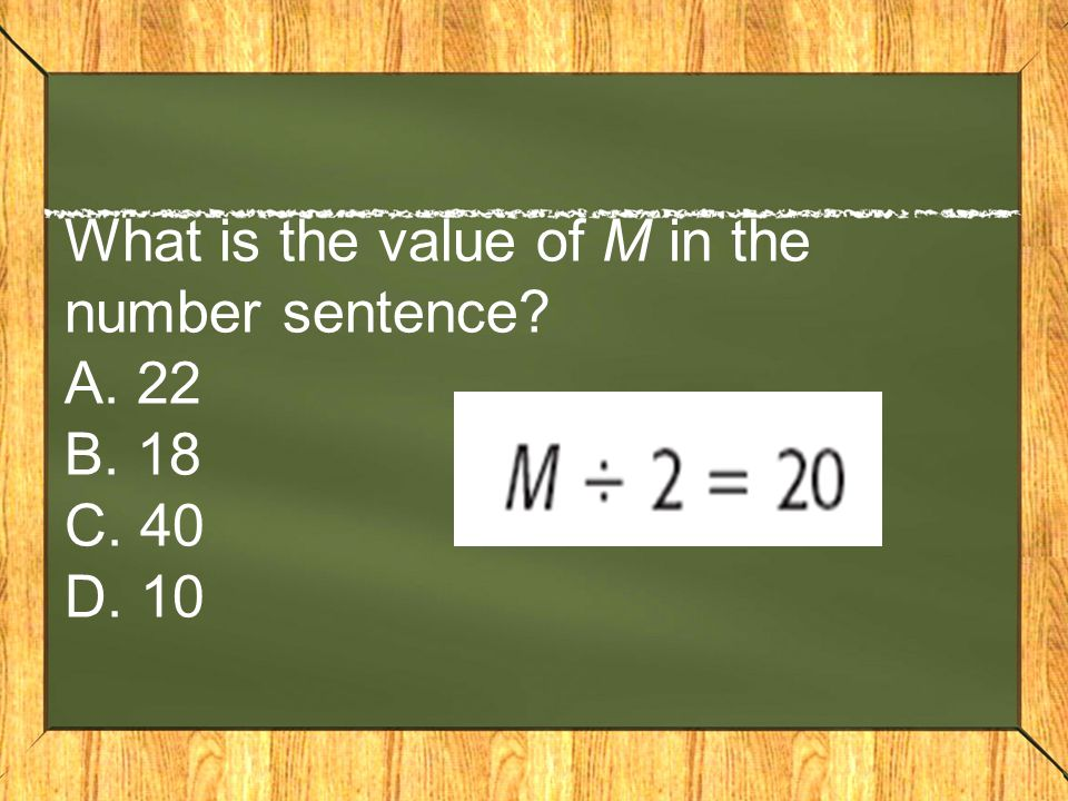 What is the value of M in the number sentence? A. 22 B. 18 C. 40 D. 10