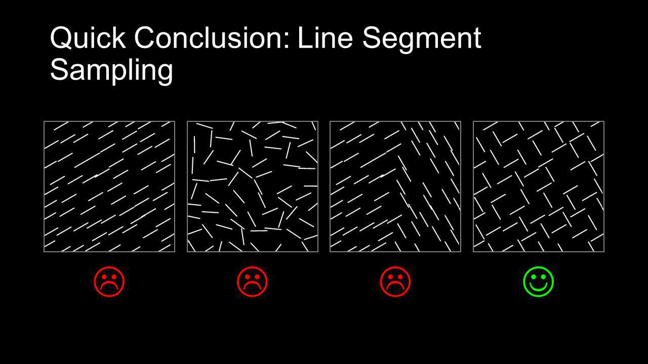 Quick Conclusion: Line Segment Sampling