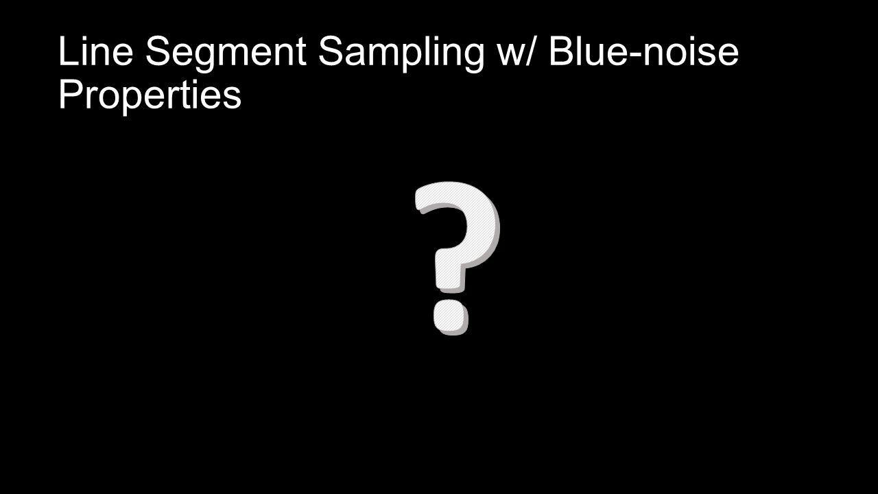 Line Segment Sampling w/ Blue-noise Properties