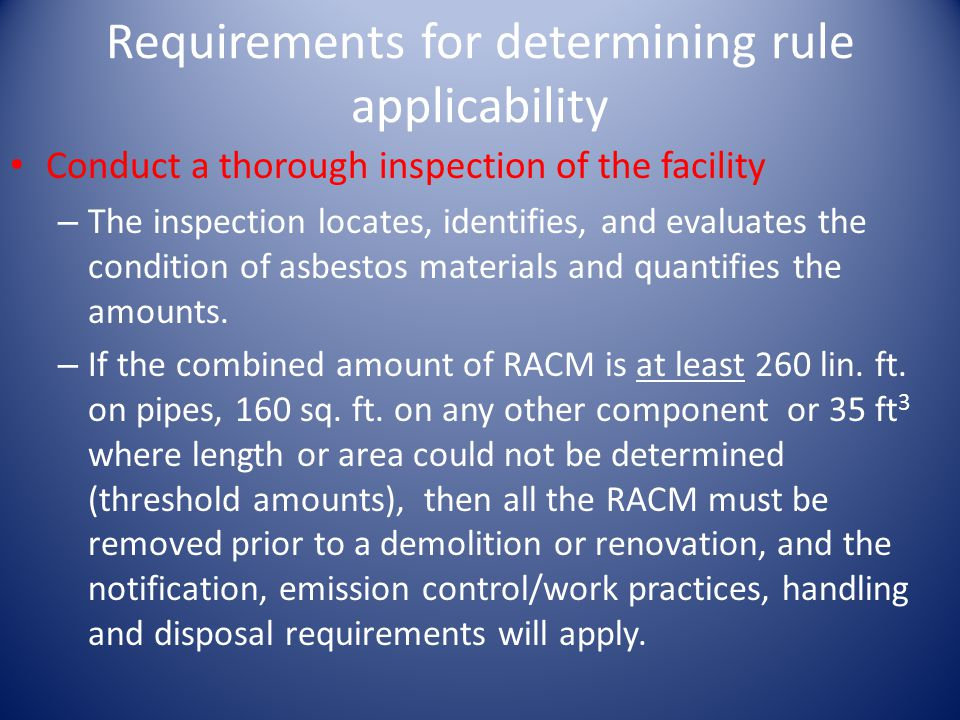 Requirements for determining rule applicability Conduct a thorough inspection of the facility – The inspection locates, identifies, and evaluates the