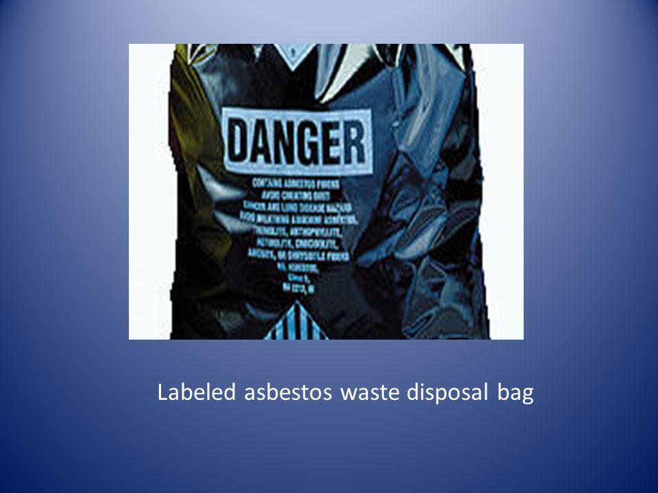 Labeled asbestos waste disposal bag