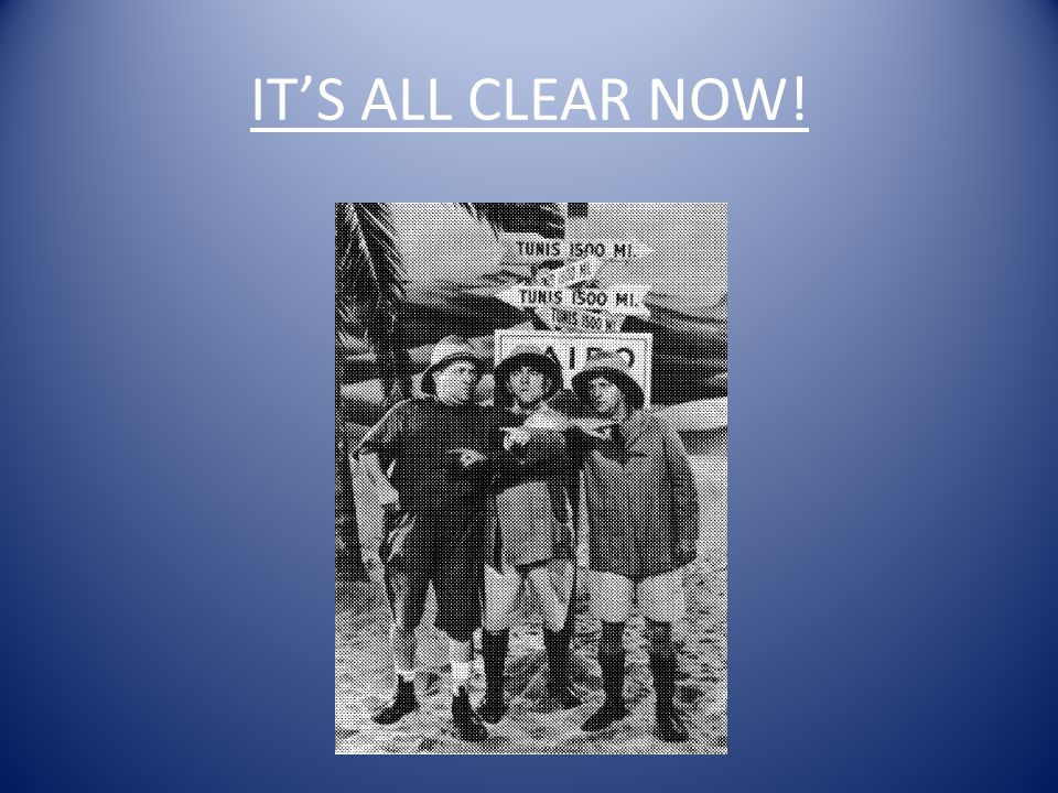 ITS ALL CLEAR NOW!