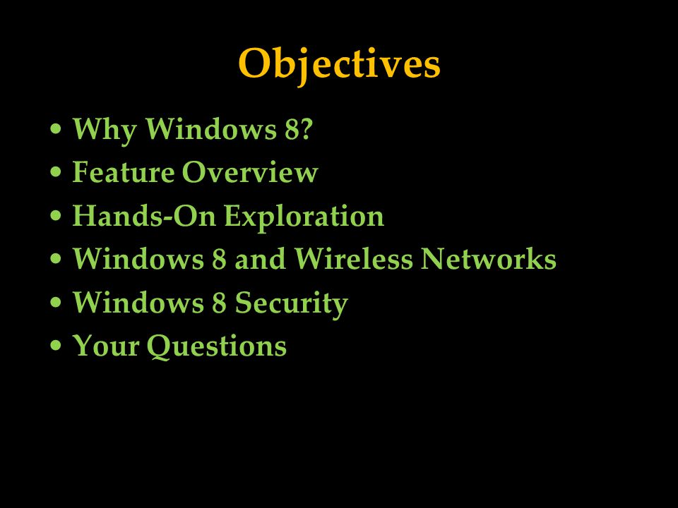 Objectives Why Windows 8.