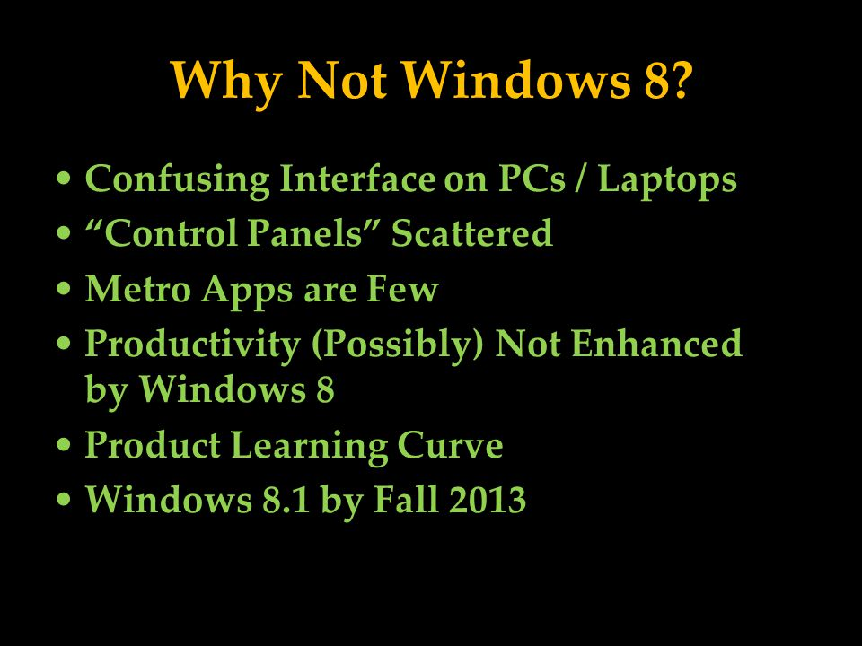 Why Not Windows 8.