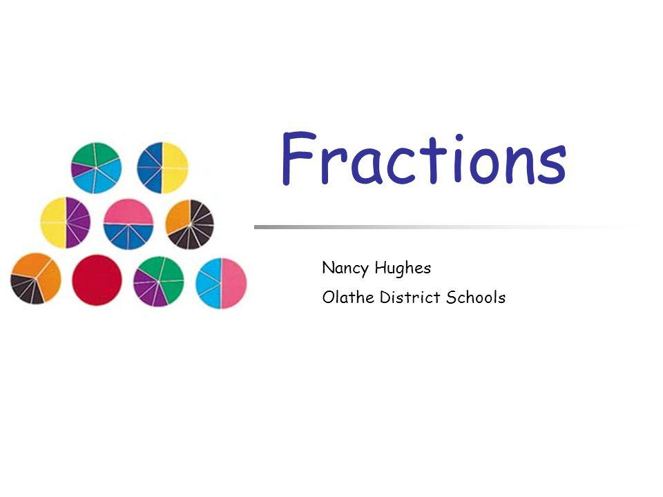 Fractions Nancy Hughes Olathe District Schools