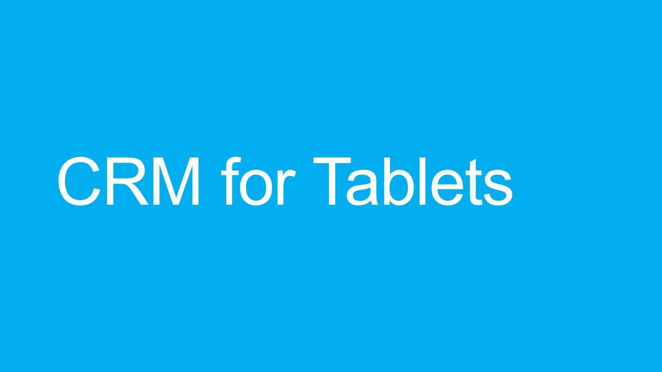 Microsoft Dynamics CRM for tablets