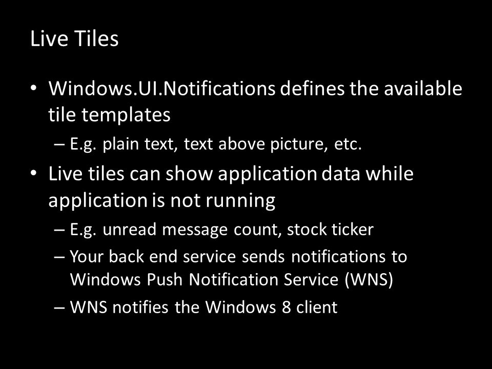 Live Tiles Windows.UI.Notifications defines the available tile templates – E.g.