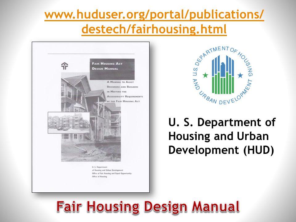 U. S. Department of Housing and Urban Development (HUD) www.huduser.org/portal/publications/ destech/fairhousing.html