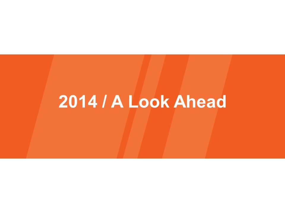 2014 / A Look Ahead