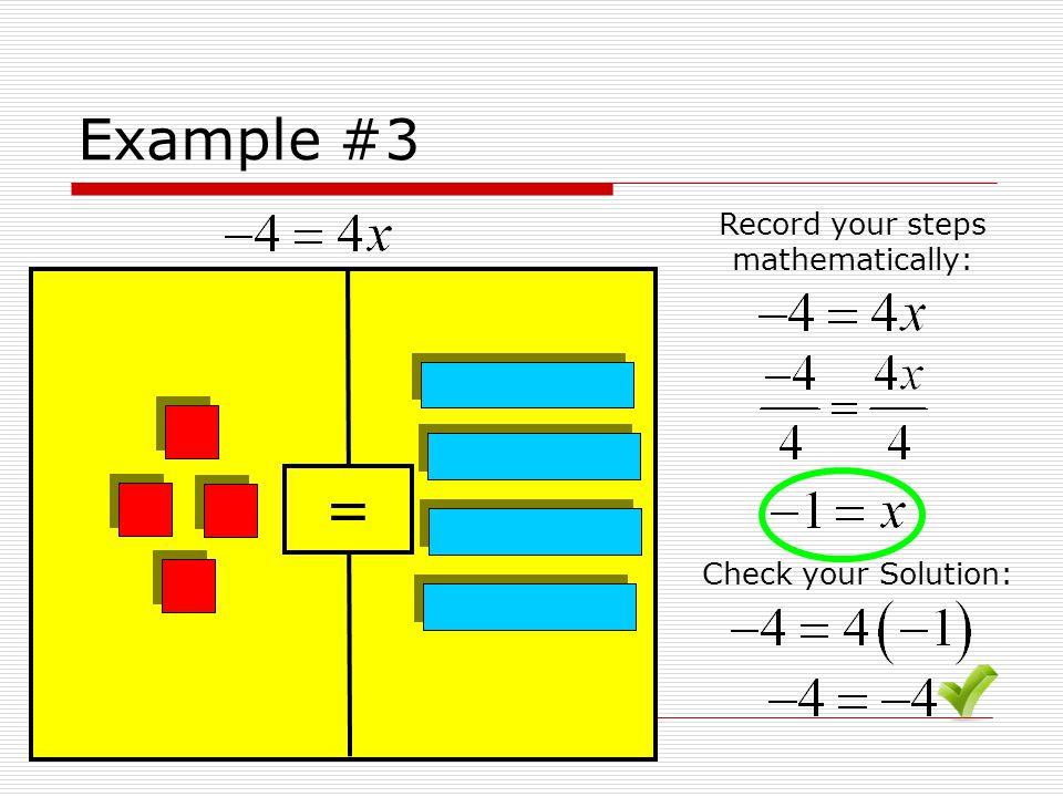 Example #4 = y y Record your steps mathematically: Check your Solution: y y