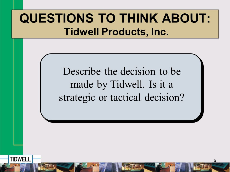 5 QUESTIONS TO THINK ABOUT: Tidwell Products, Inc.