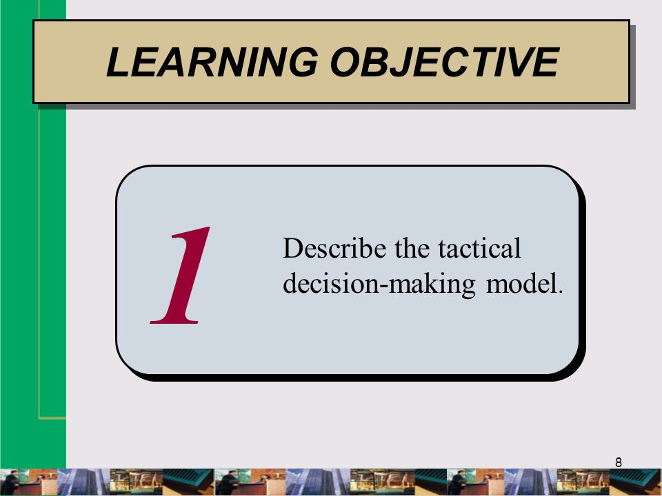 9 Is there a difference between tactical and strategic decisions.