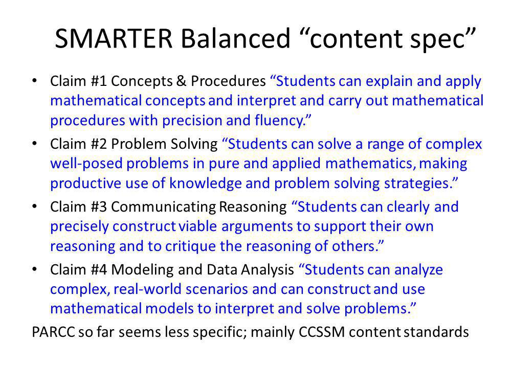 SMARTER Balanced content spec Claim #1 Concepts & Procedures Students can explain and apply mathematical concepts and interpret and carry out mathematical procedures with precision and fluency.