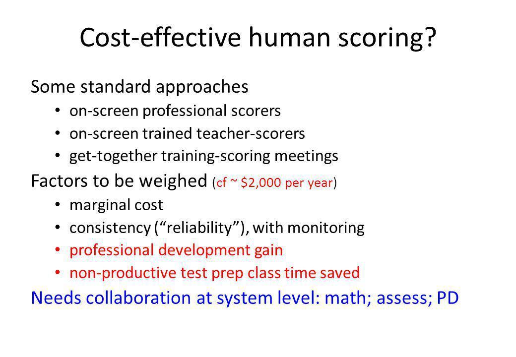 Cost-effective human scoring.