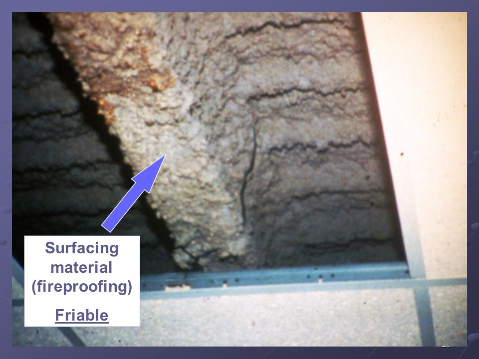28 Surfacing material (fireproofing) Friable