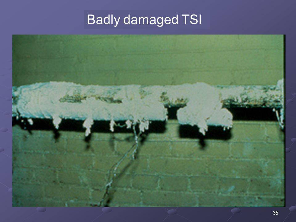 35 Badly damaged TSI