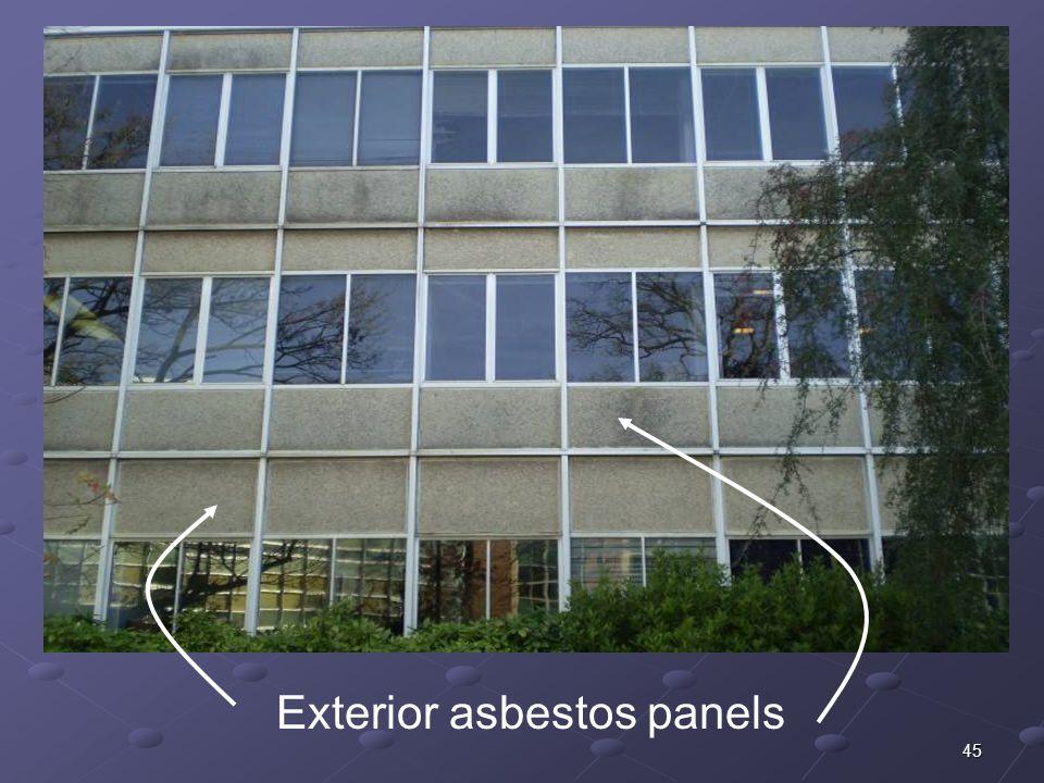 45 Exterior asbestos panels