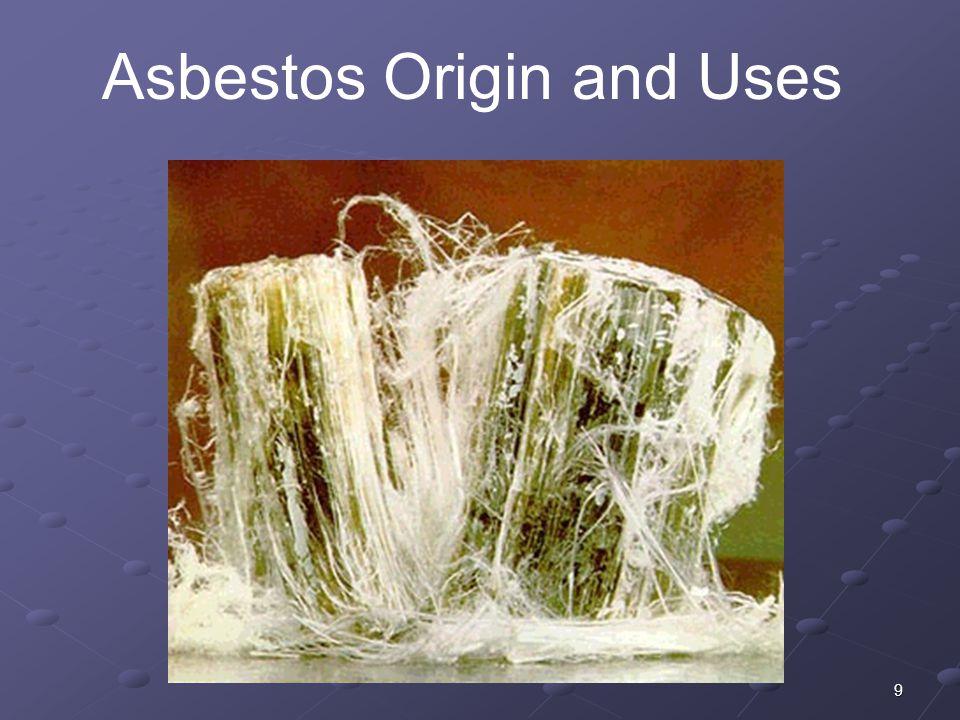 9 Asbestos Origin and Uses
