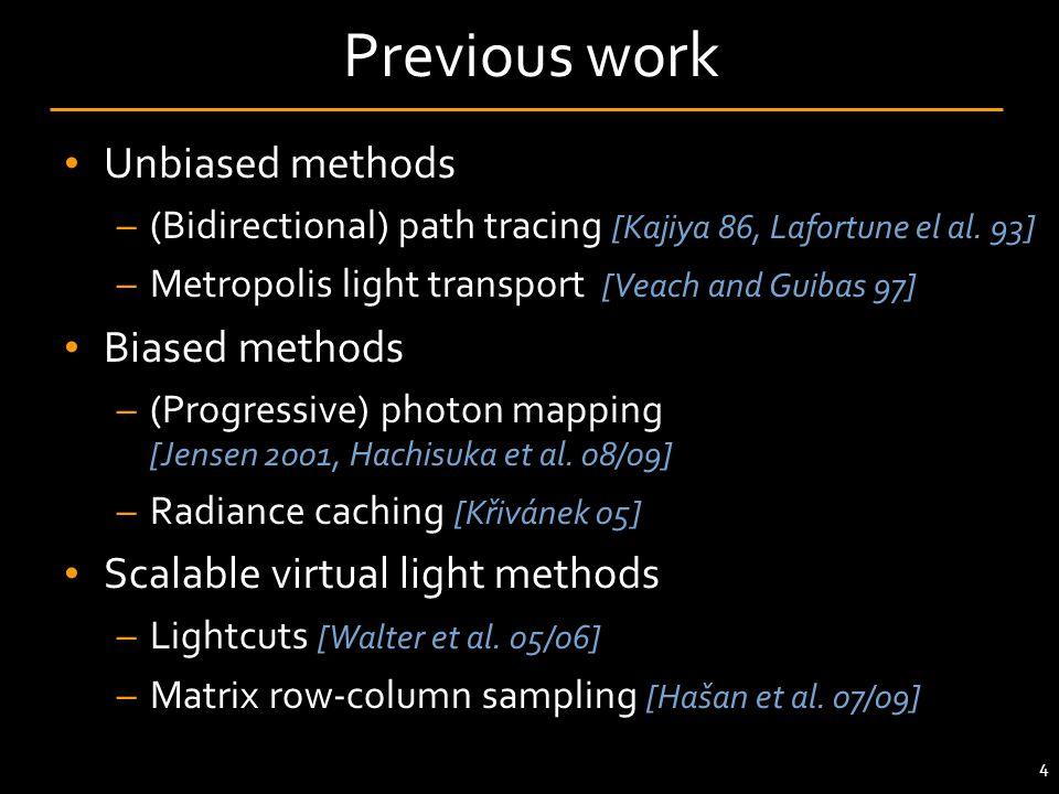 Unbiased methods –(Bidirectional) path tracing [Kajiya 86, Lafortune el al.