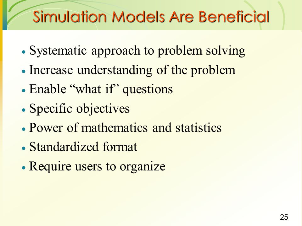 26 Different Kinds of Simulation Static vs.Dynamic Does time have a role in the model.