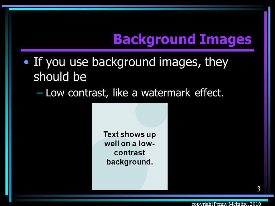 13 copyright Penny McIntire, 2010 Background Images: Tiled Subtle horizontal stripes, maybe 2-5 pixels high: