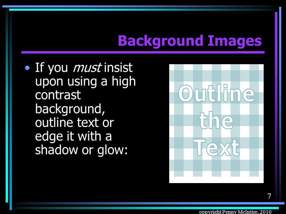 17 copyright Penny McIntire, 2010 Background Images: Tiled 4.Final version of tile.