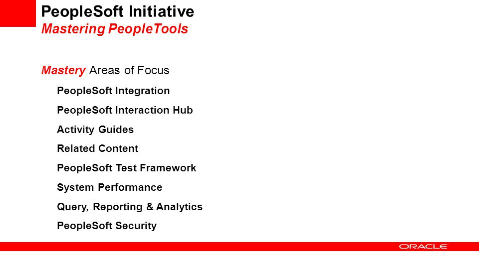 PeopleSoft Initiative Mastering PeopleTools PeopleSoft Integration PeopleSoft Interaction Hub Activity Guides Related Content PeopleSoft Test Framewor