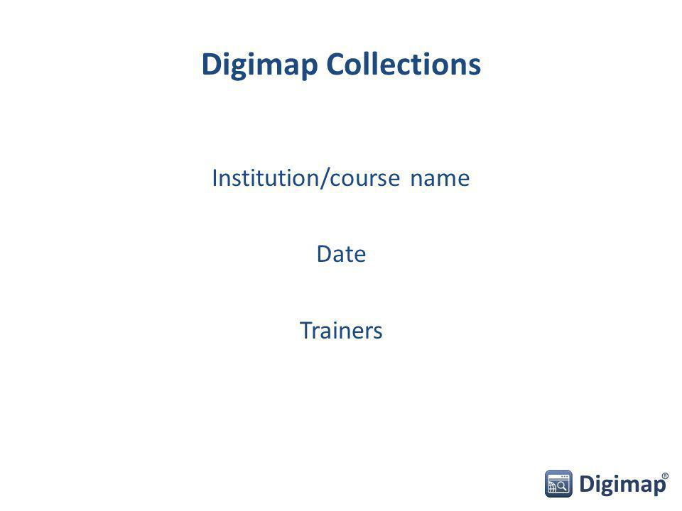 Digimap Collections Institution/course name Date Trainers